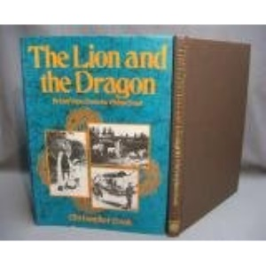 The Lion and the Dragon - British Voices from the China Coast