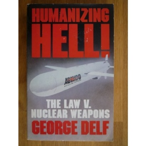 Humanizing Hell: Nuclear Weapons and the Law