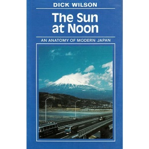 The Sun at Noon: Anatomy of Modern Japan