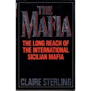 Mafia: How the Sicilian Mafia Controls the International Underworld