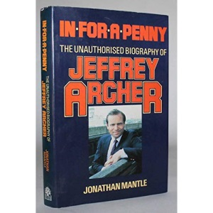 In for a Penny: The Unauthorised Biography of Jeffrey Archer