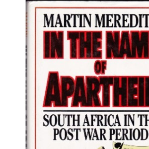 In the Name of Apartheid: South Africa in the Postwar Period: South Africa in the Post War Era