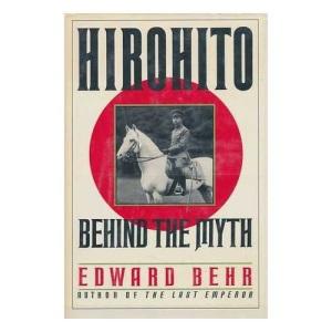 Hirohito: The Man Behind the Myth