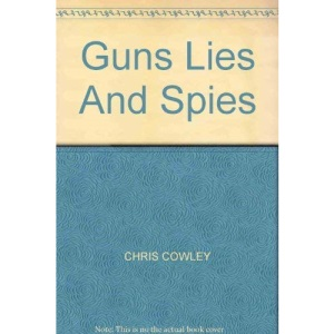 Guns, Lies and Spies : How We Armed Iraq