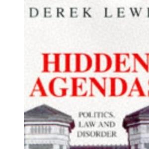 Hidden Agendas: Politics, Law and Disorder