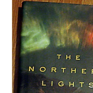 The Northern Lights: How One Man Sacrificed Love, Happiness and Sanity to Unlock the Secrets of Space