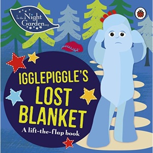 In the Night Garden: Igglepiggle's Lost Blanket: A Lift-the-Flap Book