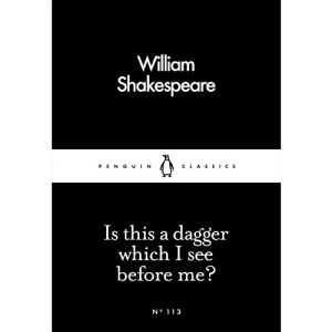 Is This a Dagger Which I See Before Me? (Penguin Little Black Classics)