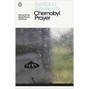 Chernobyl Prayer: Voices from Chernobyl (Penguin Modern Classics)