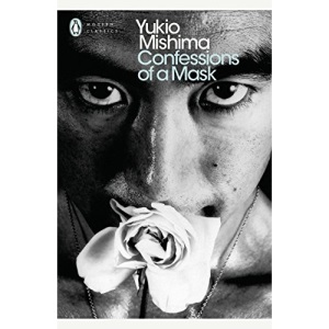 Confessions of a Mask: Yukio Mishima (Penguin Modern Classics)