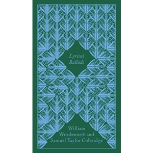 Lyrical Ballads: Wordsworth William And Coleridge Samuel Taylor (Penguin Clothbound Poetry)