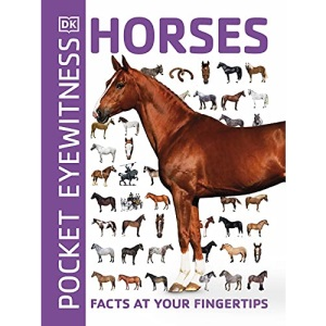 Pocket Eyewitness Horses: Facts at Your Fingertips