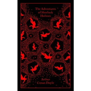 The Adventures of Sherlock Holmes: Arthur Conan Doyle (Penguin Clothbound Classics)