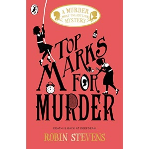 Top Marks For Murder: A Murder Most Unladylike Mystery (A Murder Most Unladylike Mystery, 8)