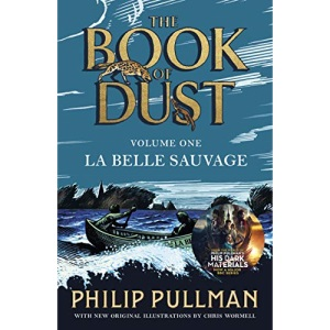 La Belle Sauvage: The Book of Dust Volume One: From the world of Philip Pullman's His Dark Materials - now a major BBC series (The book of dust, 1)