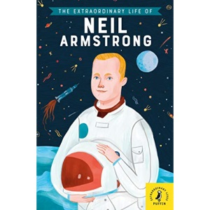 The Extraordinary Life of Neil Armstrong (Extraordinary Lives)