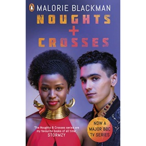 Noughts & Crosses: Malorie Blackman (Noughts and Crosses)