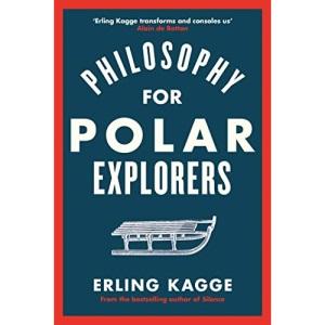 Philosophy for Polar Explorers: An Adventurer's Guide to Surviving Winter