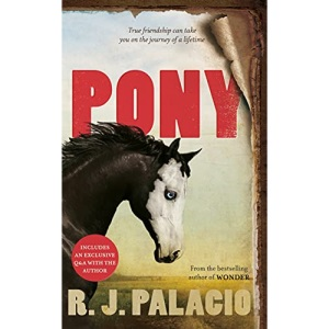 Pony: from the bestselling author of Wonder