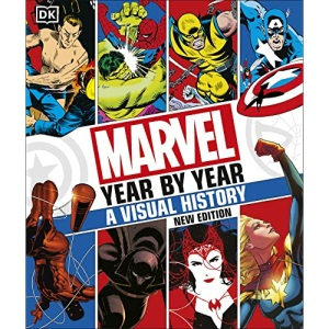Marvel Year By Year A Visual History New Edition