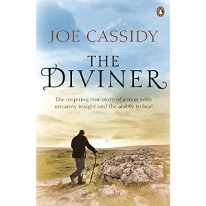 The Diviner: The inspiring true story of a man with uncanny insight and the ability to heal