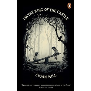 I'm the King of the Castle: Susan Hill (Penguin Essentials)
