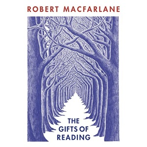 The The Gifts of Reading: Robert Macfarlane