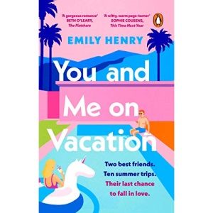You and Me on Vacation: Tiktok made me buy it! The #1 bestselling laugh-out-loud love story you'll want to escape with this summer