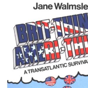 Brit-Think/Ameri-Think: A Transatlantic Survival Course