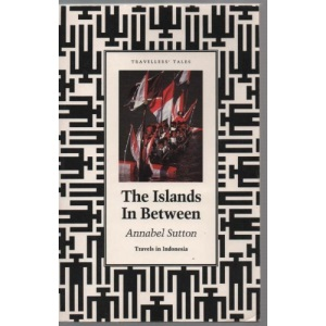 The Islands in Between: Travels in Indonesia