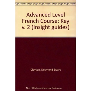 Advanced Level French Course: Key v. 2 (Insight guides)