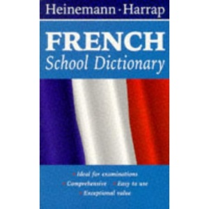 Heinemann-Harrap French School Dic (Heinemann-Harrap school dictionaries)