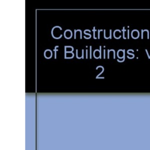 Construction of Buildings: Volume 2 - Windows, Doors, Fires, Stairs, Finishes