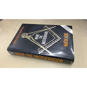 Inside the Brotherhood: Further Secrets of the Freemasons