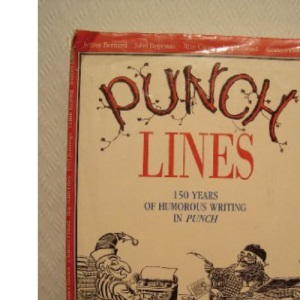 Punch Lines: 150 Years of Humorous Writing in Punch