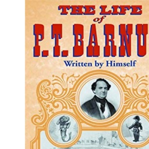 The Life of P.T.Barnum, Written by Himself