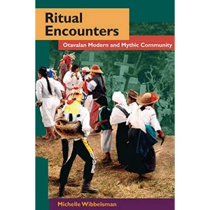 Ritual Encounters: Otavalan Modern and Mythic Community (Interpretations of Culture in the New Millenium)