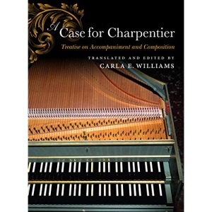 A Case for Charpentier: Treatise on Accompani...