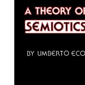 A Theory of Semiotics (Advances in Semiotics)
