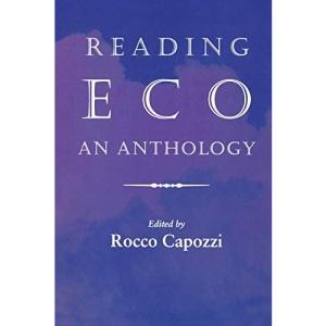Reading Eco: An Anthology (Advances in Semiotics)