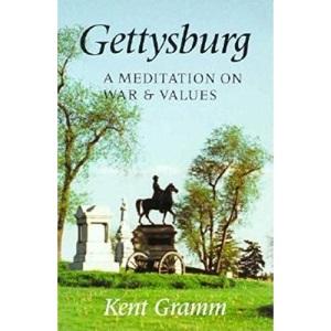 Gettysburg: A Meditation on War and Values