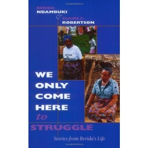 We Only Come Here to Struggle: Stories from Berida's Life