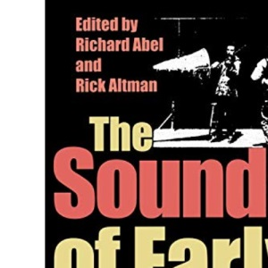 The Sounds of Early Cinema (Early Cinema in Review)