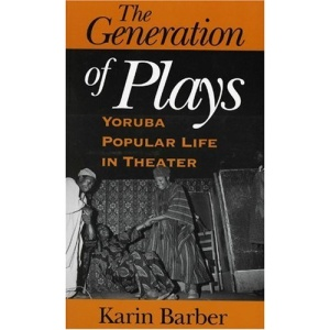 The Generation of Plays: Yoruba Popular Life in Theater
