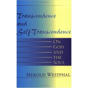Transcendence and Self-transcendence: On God and the Soul (Indiana Series in the Philosophy of Religion)
