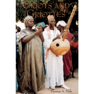 Griots and Griottes: Masters of Words and Music (African Expressive Cultures)