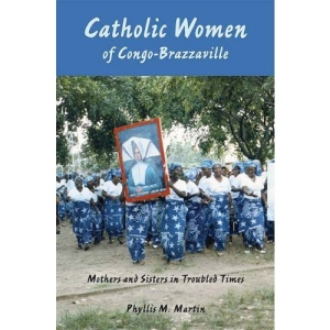Catholic Women of Congo-brazzaville: Mothers and Sisters in Troubled Times