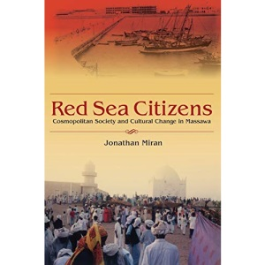 Red Sea Citizens: Cosmopolitan Society and Cultural Change in Massawa