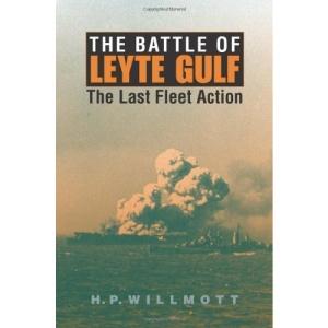 The Battle of Leyte Gulf: The Last Fleet Action (Twentieth- Century Battles)