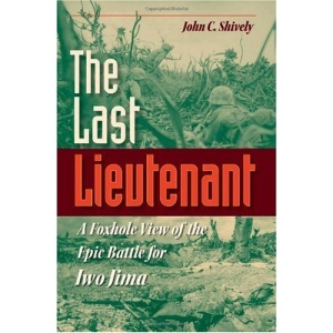 The Last Lieutenant: A Foxhole View of the Wpic Battle for Iwo Jima